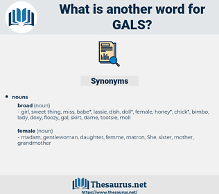GALS, synonym GALS, another word for GALS, words like GALS, thesaurus GALS