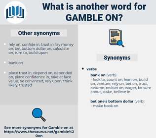 gamble on, synonym gamble on, another word for gamble on, words like gamble on, thesaurus gamble on