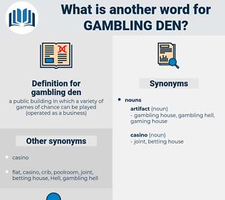gambling den, synonym gambling den, another word for gambling den, words like gambling den, thesaurus gambling den