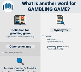 gambling game, synonym gambling game, another word for gambling game, words like gambling game, thesaurus gambling game