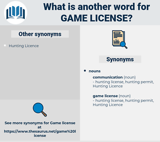 game license, synonym game license, another word for game license, words like game license, thesaurus game license
