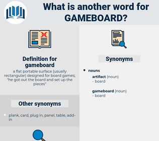 gameboard, synonym gameboard, another word for gameboard, words like gameboard, thesaurus gameboard