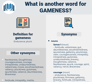 gameness, synonym gameness, another word for gameness, words like gameness, thesaurus gameness