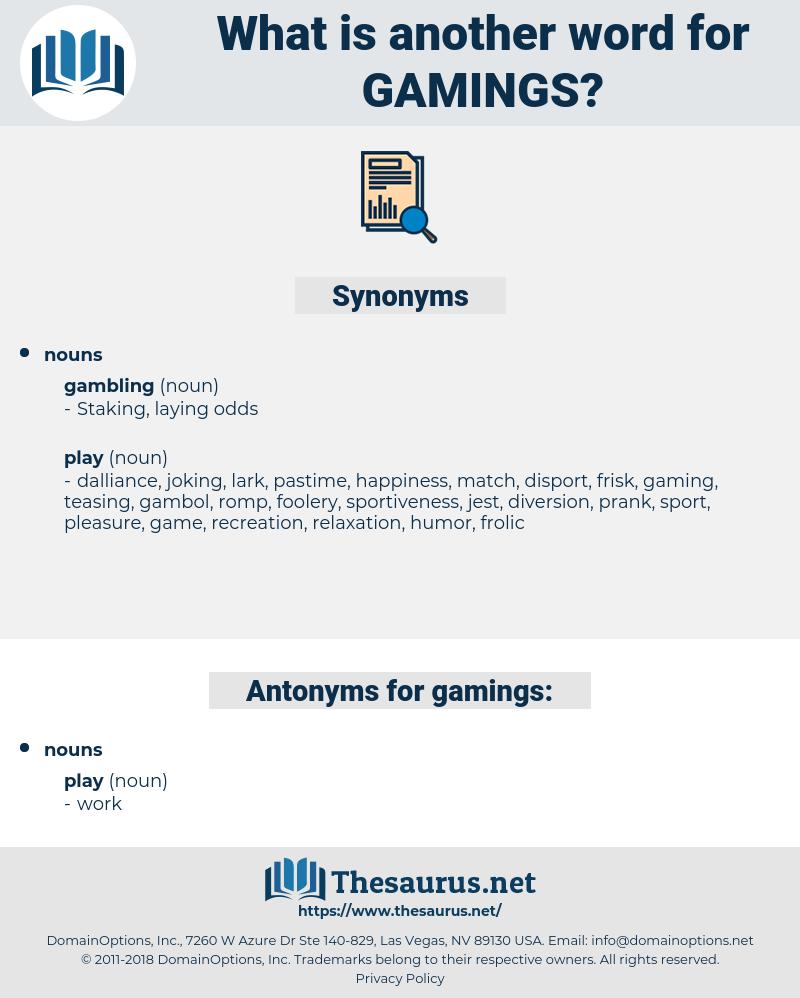 gamings, synonym gamings, another word for gamings, words like gamings, thesaurus gamings