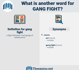 gang fight, synonym gang fight, another word for gang fight, words like gang fight, thesaurus gang fight