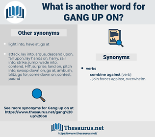 gang up on, synonym gang up on, another word for gang up on, words like gang up on, thesaurus gang up on