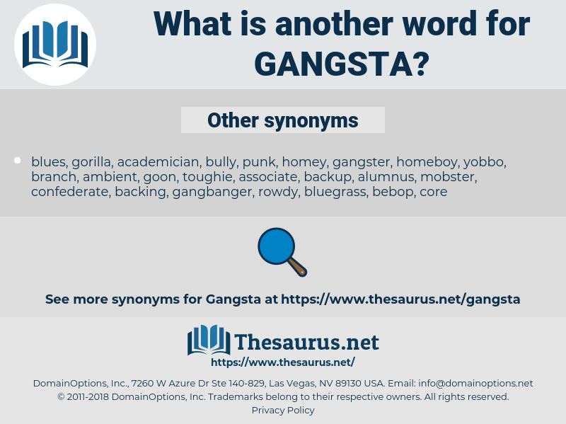 gangsta, synonym gangsta, another word for gangsta, words like gangsta, thesaurus gangsta