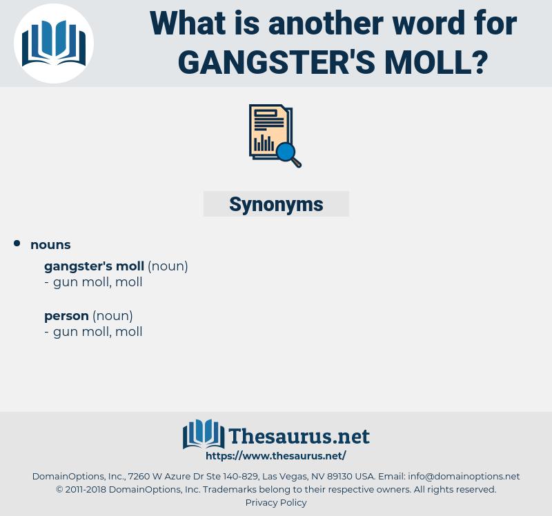 gangster's moll, synonym gangster's moll, another word for gangster's moll, words like gangster's moll, thesaurus gangster's moll