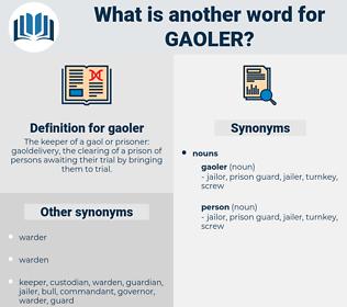 gaoler, synonym gaoler, another word for gaoler, words like gaoler, thesaurus gaoler