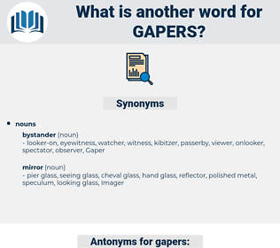 gapers, synonym gapers, another word for gapers, words like gapers, thesaurus gapers