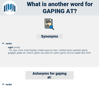 gaping at, synonym gaping at, another word for gaping at, words like gaping at, thesaurus gaping at
