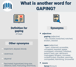 gaping, synonym gaping, another word for gaping, words like gaping, thesaurus gaping