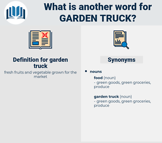 garden truck, synonym garden truck, another word for garden truck, words like garden truck, thesaurus garden truck