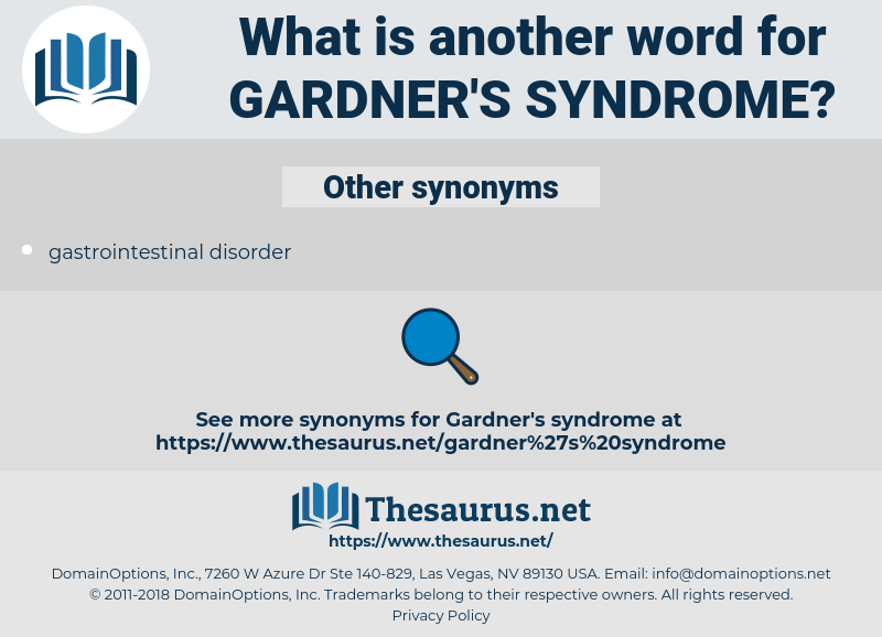 gardner's syndrome, synonym gardner's syndrome, another word for gardner's syndrome, words like gardner's syndrome, thesaurus gardner's syndrome