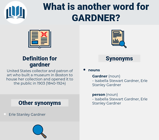 gardner, synonym gardner, another word for gardner, words like gardner, thesaurus gardner