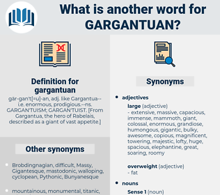 gargantuan, synonym gargantuan, another word for gargantuan, words like gargantuan, thesaurus gargantuan