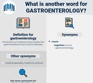 gastroenterology, synonym gastroenterology, another word for gastroenterology, words like gastroenterology, thesaurus gastroenterology