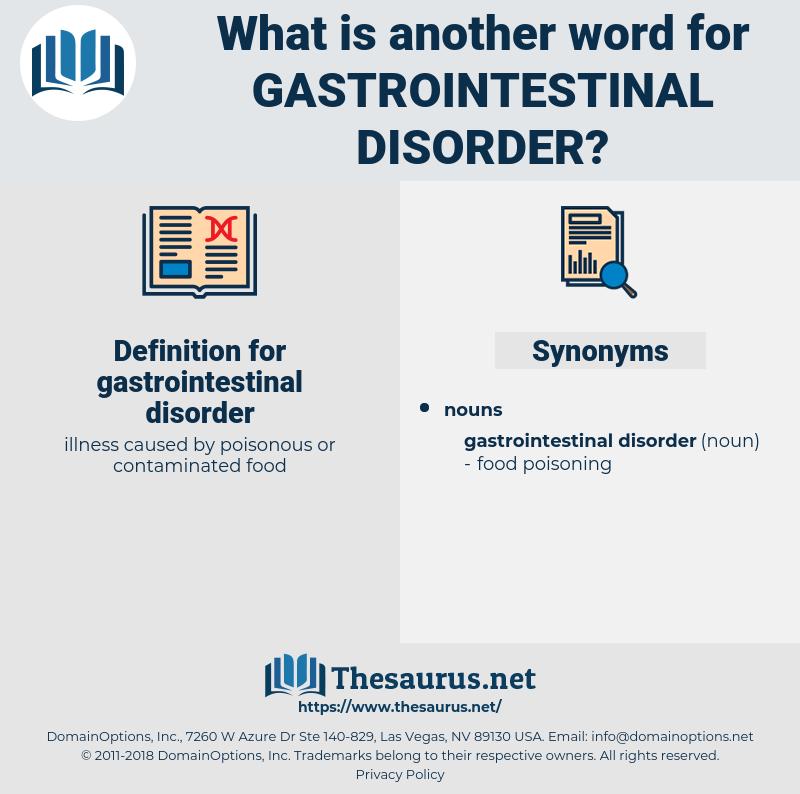 gastrointestinal disorder, synonym gastrointestinal disorder, another word for gastrointestinal disorder, words like gastrointestinal disorder, thesaurus gastrointestinal disorder