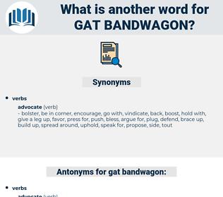 gat bandwagon, synonym gat bandwagon, another word for gat bandwagon, words like gat bandwagon, thesaurus gat bandwagon