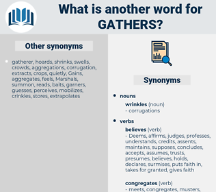 gathers, synonym gathers, another word for gathers, words like gathers, thesaurus gathers