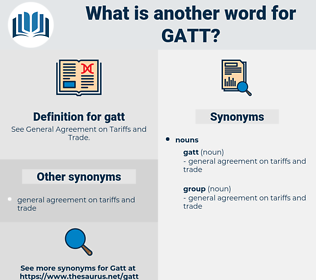 gatt, synonym gatt, another word for gatt, words like gatt, thesaurus gatt