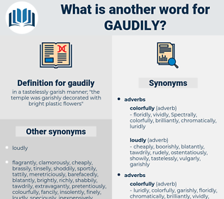 gaudily, synonym gaudily, another word for gaudily, words like gaudily, thesaurus gaudily