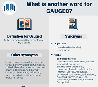 Gauged, synonym Gauged, another word for Gauged, words like Gauged, thesaurus Gauged