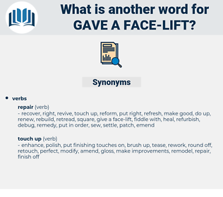 gave a face-lift, synonym gave a face-lift, another word for gave a face-lift, words like gave a face-lift, thesaurus gave a face-lift
