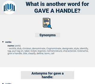 gave a handle, synonym gave a handle, another word for gave a handle, words like gave a handle, thesaurus gave a handle