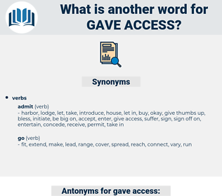 gave access, synonym gave access, another word for gave access, words like gave access, thesaurus gave access
