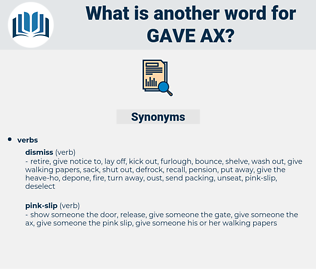 gave ax, synonym gave ax, another word for gave ax, words like gave ax, thesaurus gave ax