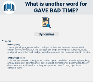 gave bad time, synonym gave bad time, another word for gave bad time, words like gave bad time, thesaurus gave bad time