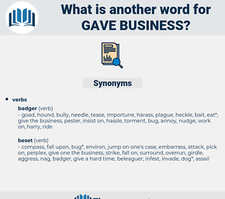 gave business, synonym gave business, another word for gave business, words like gave business, thesaurus gave business