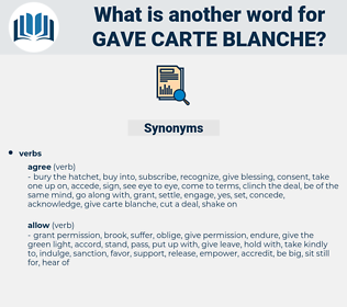 gave carte blanche, synonym gave carte blanche, another word for gave carte blanche, words like gave carte blanche, thesaurus gave carte blanche