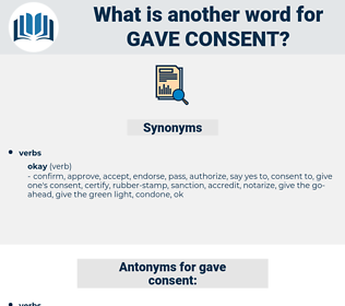 gave consent, synonym gave consent, another word for gave consent, words like gave consent, thesaurus gave consent