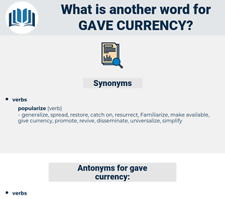 gave currency, synonym gave currency, another word for gave currency, words like gave currency, thesaurus gave currency