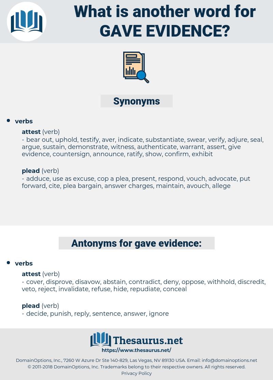 gave evidence, synonym gave evidence, another word for gave evidence, words like gave evidence, thesaurus gave evidence