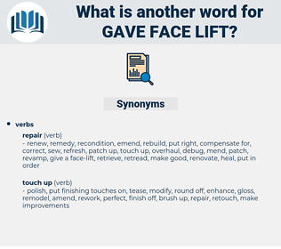 gave face lift, synonym gave face lift, another word for gave face lift, words like gave face lift, thesaurus gave face lift