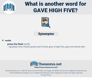 gave high five, synonym gave high five, another word for gave high five, words like gave high five, thesaurus gave high five