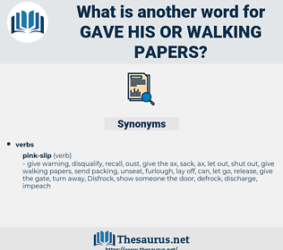 gave his or walking papers, synonym gave his or walking papers, another word for gave his or walking papers, words like gave his or walking papers, thesaurus gave his or walking papers