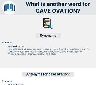 gave ovation, synonym gave ovation, another word for gave ovation, words like gave ovation, thesaurus gave ovation
