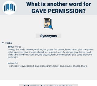 gave permission, synonym gave permission, another word for gave permission, words like gave permission, thesaurus gave permission