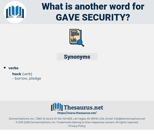 gave security, synonym gave security, another word for gave security, words like gave security, thesaurus gave security