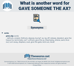 gave someone the ax, synonym gave someone the ax, another word for gave someone the ax, words like gave someone the ax, thesaurus gave someone the ax