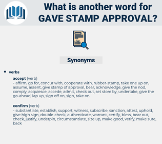 gave stamp approval, synonym gave stamp approval, another word for gave stamp approval, words like gave stamp approval, thesaurus gave stamp approval