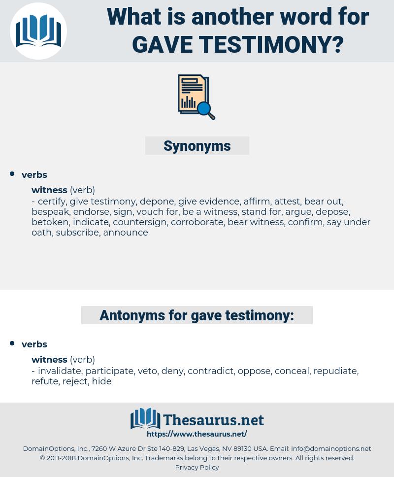 gave testimony, synonym gave testimony, another word for gave testimony, words like gave testimony, thesaurus gave testimony