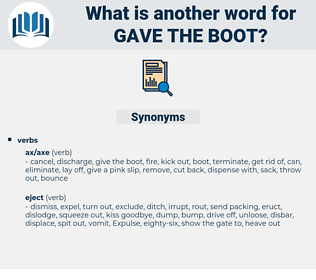 gave the boot, synonym gave the boot, another word for gave the boot, words like gave the boot, thesaurus gave the boot