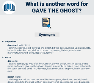 gave the ghost, synonym gave the ghost, another word for gave the ghost, words like gave the ghost, thesaurus gave the ghost