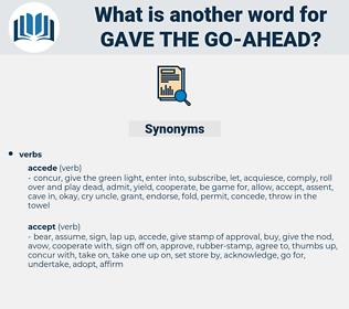 gave the go-ahead, synonym gave the go-ahead, another word for gave the go-ahead, words like gave the go-ahead, thesaurus gave the go-ahead