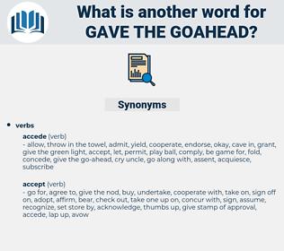gave the goahead, synonym gave the goahead, another word for gave the goahead, words like gave the goahead, thesaurus gave the goahead